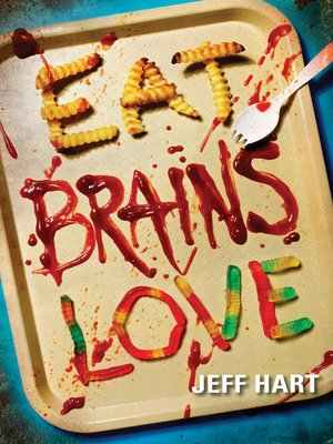 cover image of Eat, Brains, Love