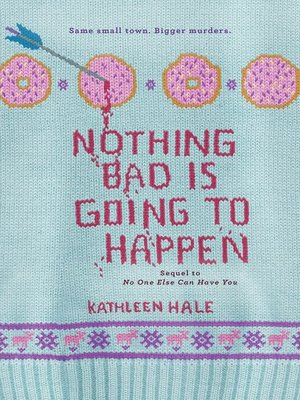 cover image of Nothing Bad Is Going to Happen