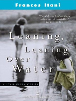 cover image of Leaning, Leaning Over Water