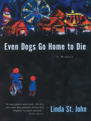 cover image of Even Dogs Go Home to Die