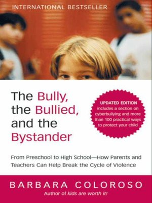 cover image of The Bully, the Bullied, and the Bystander