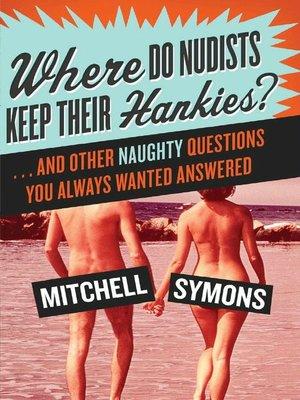 cover image of Where Do Nudists Keep Their Hankies?