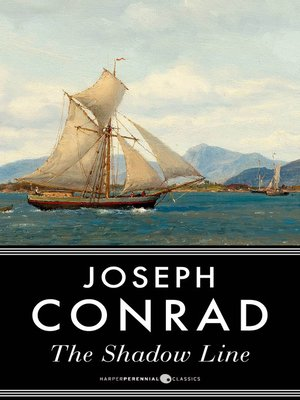 conrad the shadow line  The Shadow-Line by Joseph Conrad · OverDrive (Rakuten OverDrive ...