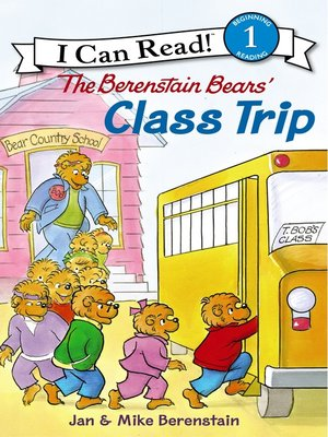 cover image of The Berenstain Bears' Class Trip