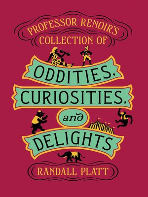 cover image of Professor Renoir's Collection of Oddities, Curiosities, and Delights