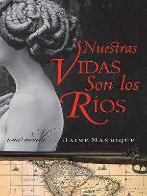 cover image of Nuestras Vidas Son los Rios