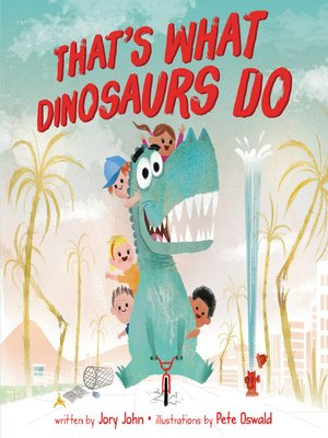 cover image of That's What Dinosaurs Do