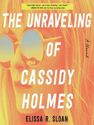 cover image of The Unraveling of Cassidy Holmes