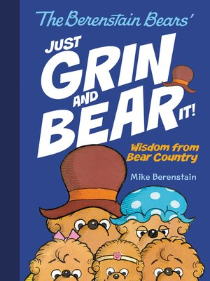cover image of The Berenstain Bears Just Grin and Bear It!