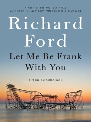 cover image of Let Me Be Frank with You