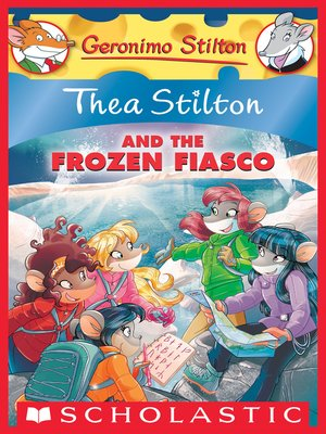 cover image of Thea Stilton and the Frozen Fiasco