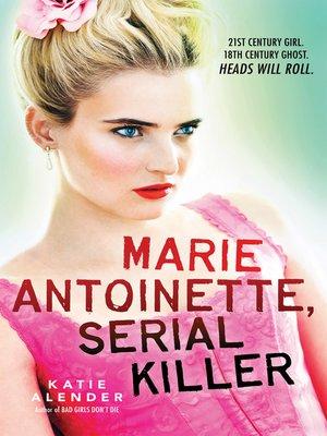 cover image of Marie Antoinette, Serial Killer