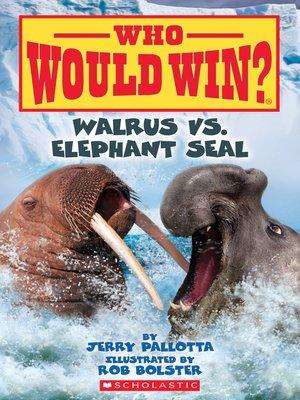 cover image of Walrus vs. Elephant Seal