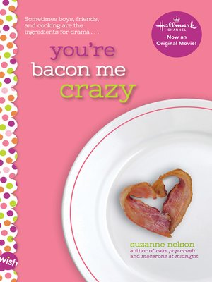 cover image of You're Bacon Me Crazy