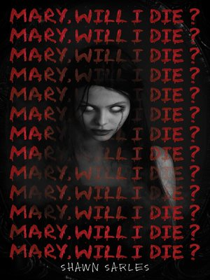 cover image of Mary, Will I Die?