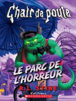 cover image of Le parc de l'horreur