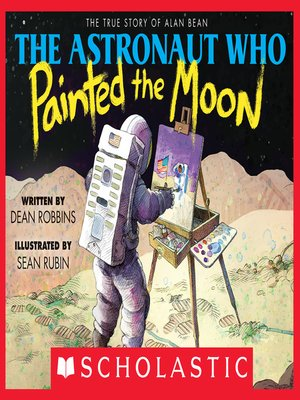 cover image of The Astronaut Who Painted the Moon