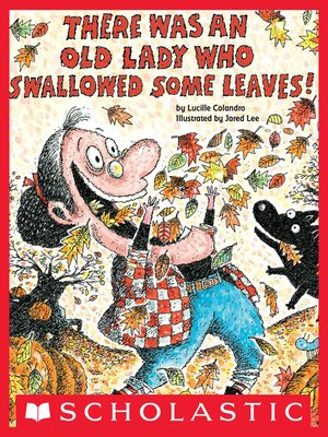cover image of There Was An Old Lady Who Swallowed Some Leaves!