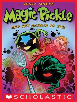 cover image of Magic Pickle and the Garden of Evil