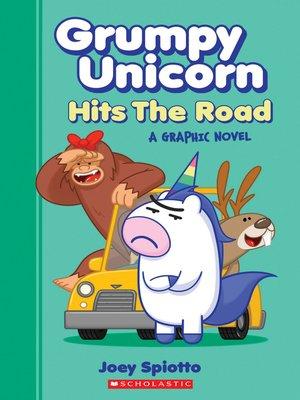 cover image of Grumpy Unicorn Hits the Road (Grumpy Unicorn Graphic Novel)