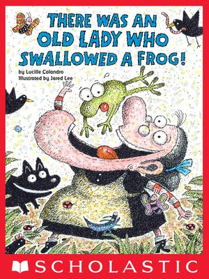 cover image of There Was an Old Lady Who Swallowed a Frog!