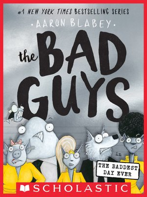 cover image of The Bad Guys in the Baddest Day Ever