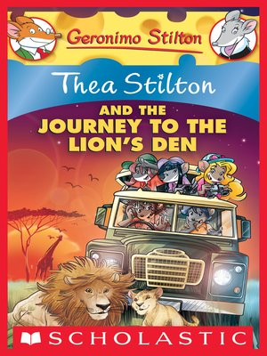 cover image of Thea Stilton and the Journey to the Lion's Den