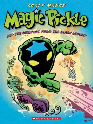 cover image of Magic Pickle and the Creature from the Black Legume