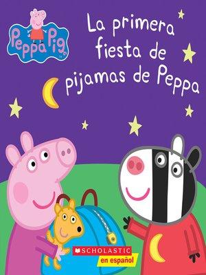 cover image of La primera fiesta de pijamas de Peppa