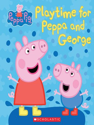 cover image of Play Time for Peppa and George