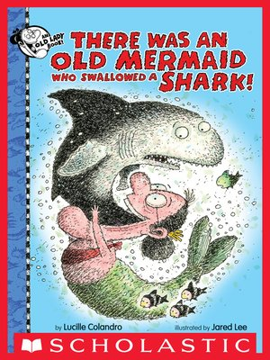 cover image of There Was an Old Mermaid Who Swallowed a Shark!