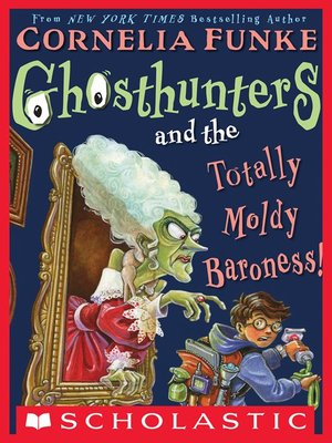 cover image of Ghosthunters and the Totally Moldy Baroness!
