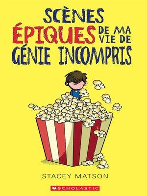 cover image of Scènes épiques de ma vie de génie incompris