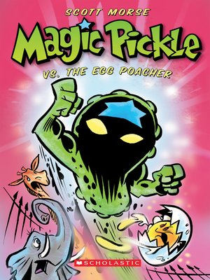 cover image of Magic Pickle Vs. The Egg Poacher