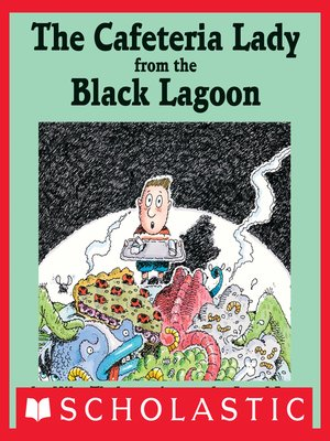 cover image of The Cafeteria Lady From the Black Lagoon