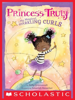 cover image of Princess Truly in My Magical, Sparkling Curls