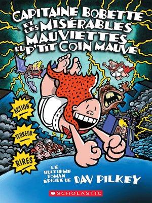 cover image of Capitaine Bobette et les misérables mauviettes du p'tit coin mauve (tome 8)