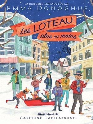 cover image of Les Loteau plus ou moins
