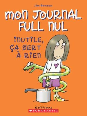 cover image of Inutile, ça sert à rien