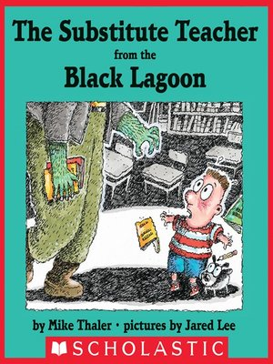cover image of The Substitute Teacher From the Black Lagoon