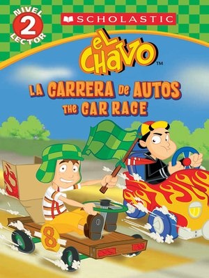 cover image of El Chavo: La carrera de carros / The Car Race