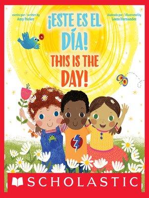cover image of ¡Este es el día! / This Is the Day! (Bilingual)