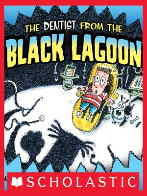cover image of The Dentist From the Black Lagoon