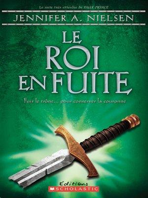 cover image of Le roi en fuite