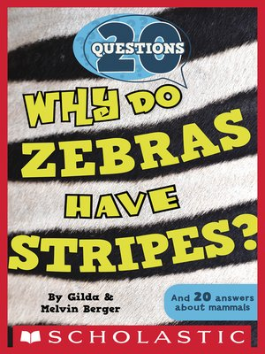 cover image of Why Do Zebras Have Stripes?
