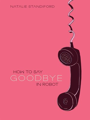 cover image of How To Say Goodbye In Robot