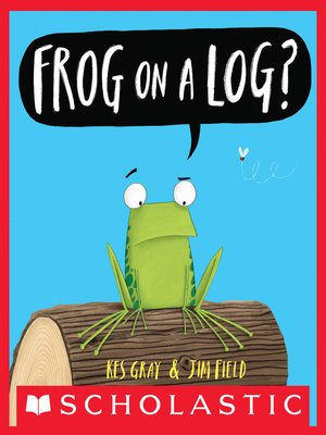 cover image of Frog on a Log?