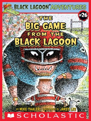 cover image of The Big Game from the Black Lagoon