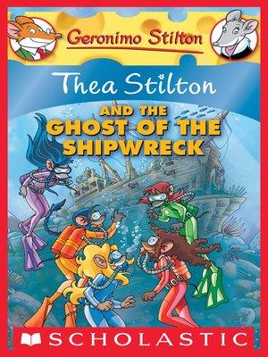 cover image of Thea Stilton and the Ghost of the Shipwreck