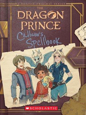 cover image of Callum's Spellbook (The Dragon Prince)